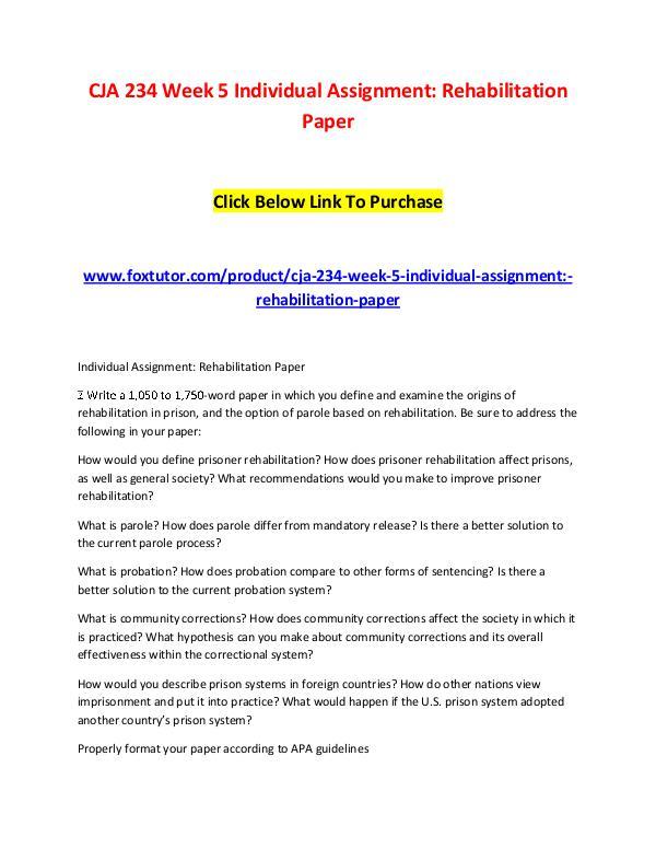 CJA 234 Week 5 Individual Assignment Rehabilitation Paper CJA 234 Week 5 Individual Assignment Rehabilitatio