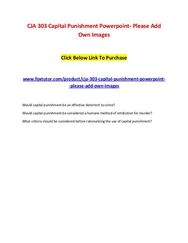 CJA 303 Capital Punishment Powerpoint- Please Add Own Images CJA 303 Capital Punishment Powerpoint- Please Add