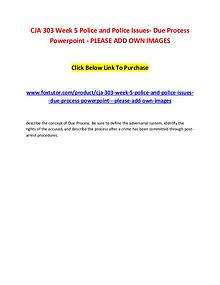 CJA 303 Week 5 Police and Police Issues- Due Process Powerpoint - PLE