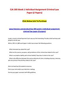 CJA 305 Week 1 Individual Assignment Criminal Law Paper (2 Papers)