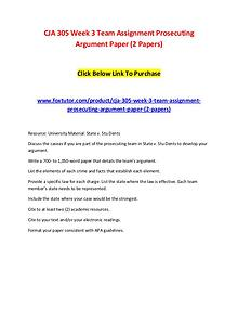 CJA 305 Week 3 Team Assignment Prosecuting Argument Paper (2 Papers)