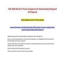 CJA 305 Week 4 Team Assignment Sentencing Proposal (2 Papers)
