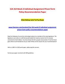 CJA 314 Week 2 Individual Assignment Prison Term Policy Recommendatio