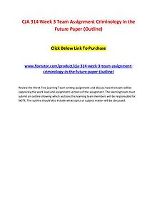 CJA 314 Week 3 Team Assignment Criminology in the Future Paper (Outli