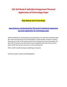 CJA 314 Week 4 Individual Assignment Personal Application of Criminol