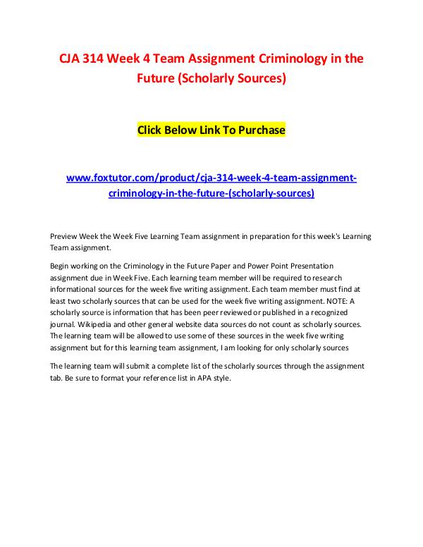 CJA 314 Week 4 Team Assignment Criminology in the Future (Scholarly S CJA 314 Week 4 Team Assignment Criminology in the