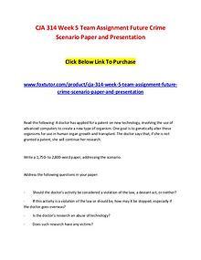 CJA 314 Week 5 Team Assignment Future Crime Scenario Paper and Presen