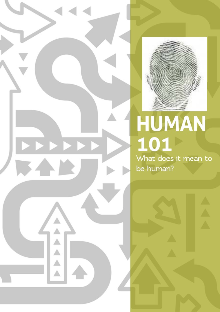 Human 101 What does it mean to be human?