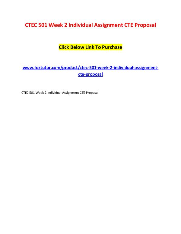 CTEC 501 Week 2 Individual Assignment CTE Proposal CTEC 501 Week 2 Individual Assignment CTE Proposal
