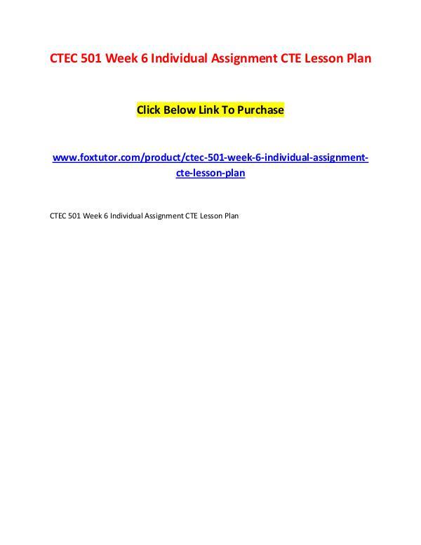 CTEC 501 Week 6 Individual Assignment CTE Lesson Plan CTEC 501 Week 6 Individual Assignment CTE Lesson P