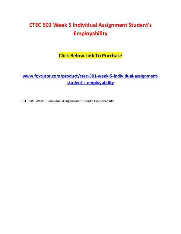CTEC 501 Week 5 Individual Assignment Student's Employability CTEC 501 Week 5 Individual Assignment Student's Em