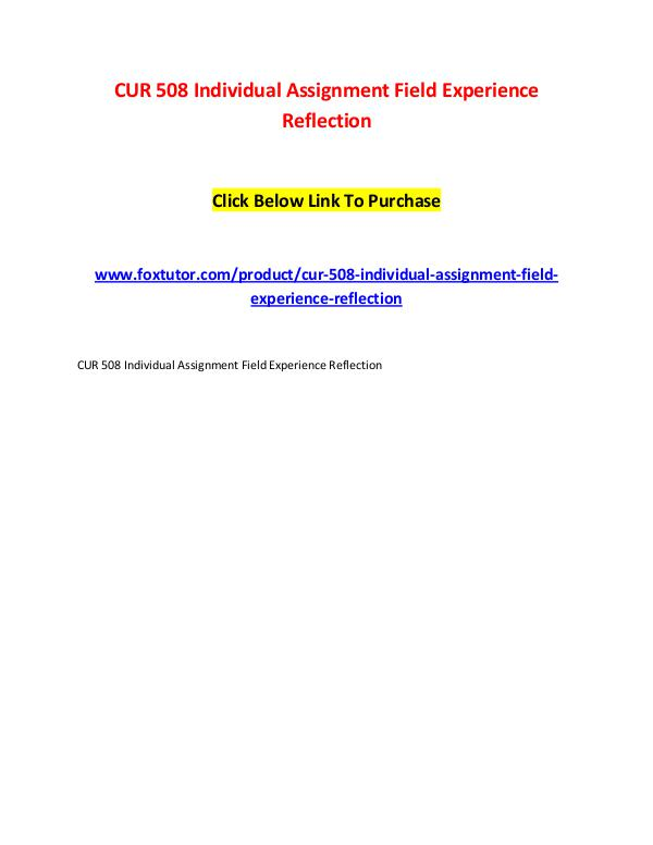 CUR 508 Individual Assignment Field Experience Reflection CUR 508 Individual Assignment Field Experience Ref