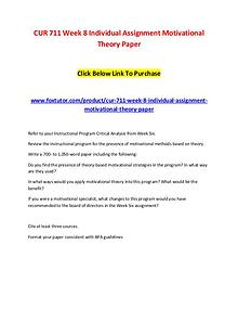 CUR 711 Week 8 Individual Assignment Motivational Theory Paper