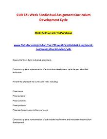 CUR 721 Week 5 Individual Assignment Curriculum Development Cycle