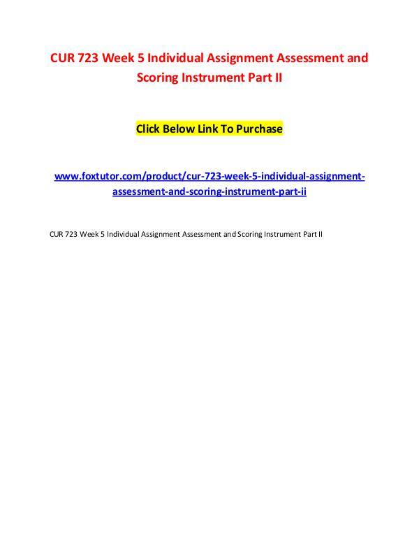 CUR 723 Week 5 Individual Assignment Assessment and Scoring Instrumen CUR 723 Week 5 Individual Assignment Assessment an