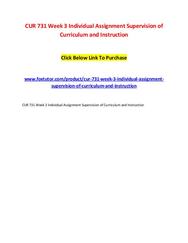 CUR 731 Week 3 Individual Assignment Supervision of Curriculum and In CUR 731 Week 3 Individual Assignment Supervision o