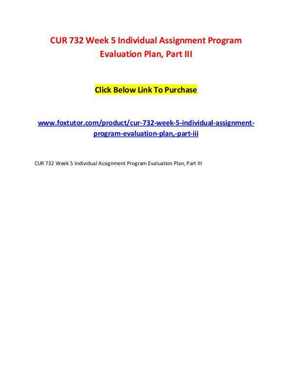 CUR 732 Week 5 Individual Assignment Program Evaluation Plan, Part II CUR 732 Week 5 Individual Assignment Program Evalu