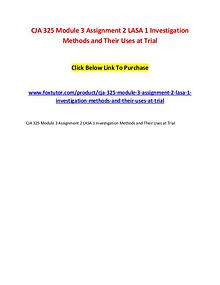 CJA 325 Module 3 Assignment 2 LASA 1 Investigation Methods and Their