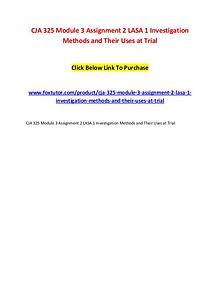 CJA 325 Module 3 Assignment 2 LASA 1 Investigation Methods and Their CJA 325 Module 3 Assignment 2 LASA 1 Investigation