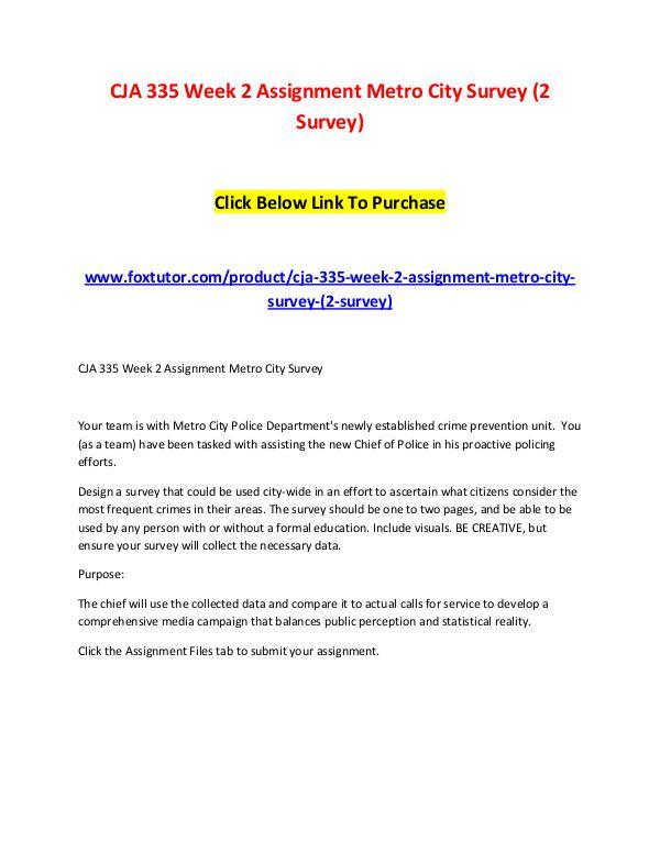 CJA 335 Week 2 Assignment Metro City Survey (2 Survey) CJA 335 Week 1 Assignment Statistical Data Benefit