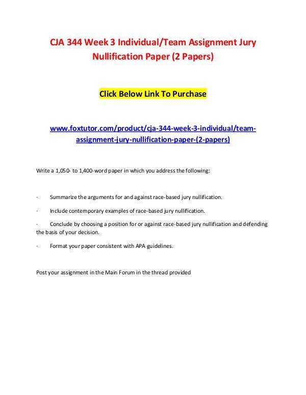 CJA 344 Week 3 IndividualTeam Assignment Jury Nullification Paper (2 CJA 344 Week 3 IndividualTeam Assignment Jury Null