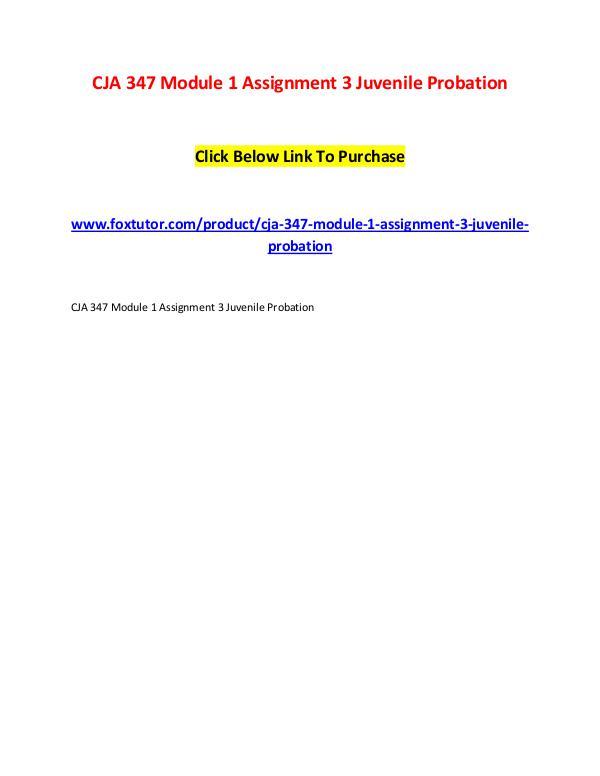 CJA 347 Module 1 Assignment 3 Juvenile Probation CJA 347 Module 1 Assignment 3 Juvenile Probation