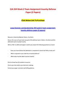 CJA 354 Week 2 Team Assignment Insanity Defense Paper (2 Papers)