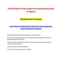 CJA 354 Week 4 Team Assignment Sentencing Proposal (2 Papers)