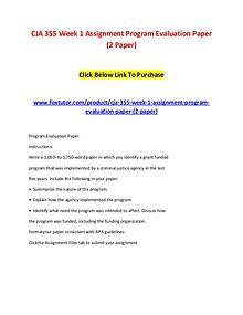 CJA 355 Week 1 Assignment Program Evaluation Paper (2 Paper)