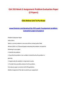 CJA 355 Week 2 Assignment Problem Evaluation Paper (2 Papers)
