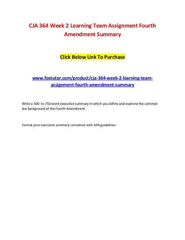 CJA 364 Week 2 Learning Team Assignment Fourth Amendment Summary CJA 364 Week 2 Learning Team Assignment Fourth Ame