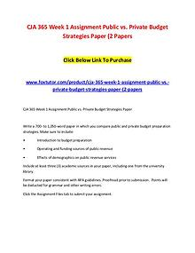 CJA 365 Week 1 Assignment Public vs. Private Budget Strategies Paper