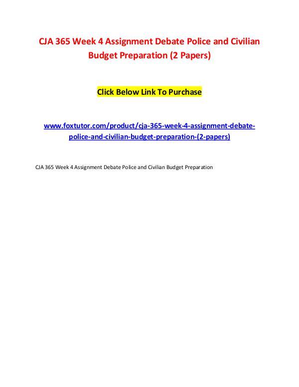 CJA 365 Week 4 Assignment Debate Police and Civilian Budget Preparati CJA 365 Week 4 Assignment Debate Police and Civili