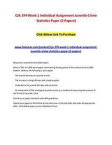 CJA 374 Week 1 Individual Assignment Juvenile Crime Statistics Paper CJA 374 Week 1 Individual Assignment Juvenile Crim