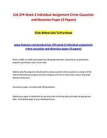 CJA 374 Week 2 Individual Assignment Crime Causation and Diversion Pa