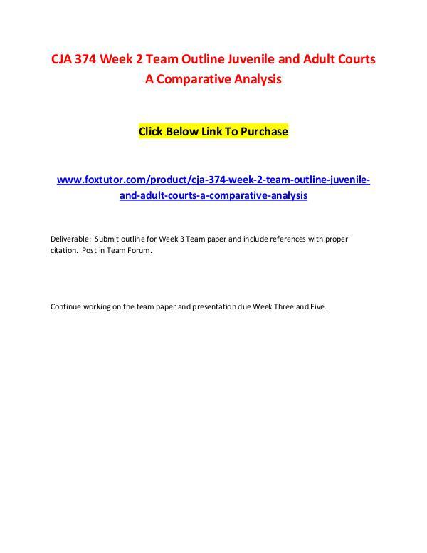 CJA 374 Week 2 Team Outline Juvenile and Adult Courts A Comparative A CJA 374 Week 2 Team Outline Juvenile and Adult Cou