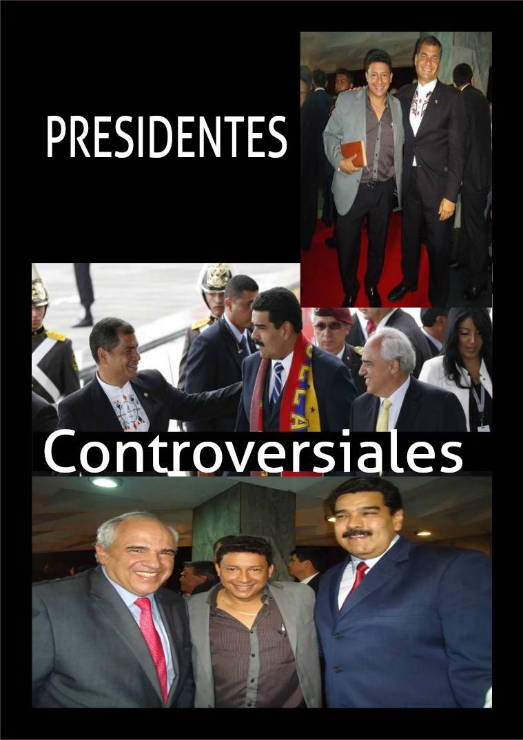 PRESIDENTES  CONTROVERSIALES. Presidentes Controversiales.