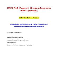 CJA 375 Week 5 Assignment 2 Emergency Preparedness Drill Final (18 Sl