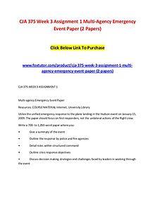 CJA 375 Week 3 Assignment 1 Multi-Agency Emergency Event Paper (2 Pap