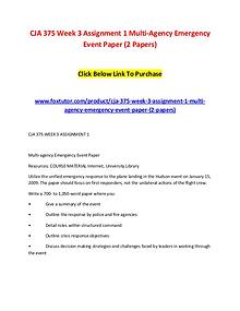 CJA 375 Week 3 Assignment 1 Multi-Agency Emergency Event Paper (2 Pap