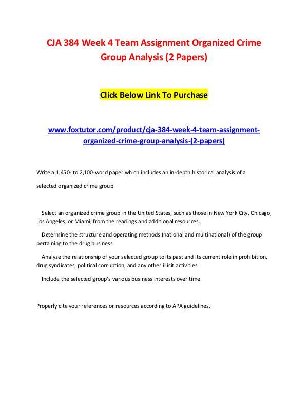 CJA 384 Week 4 Team Assignment Organized Crime Group Analysis (2 Pape CJA 384 Week 4 Team Assignment Organized Crime Gro