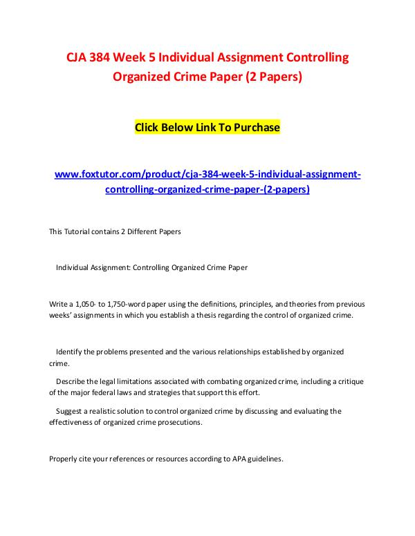 CJA 384 Week 5 Individual Assignment Controlling Organized Crime Pape CJA 384 Week 5 Individual Assignment Controlling O