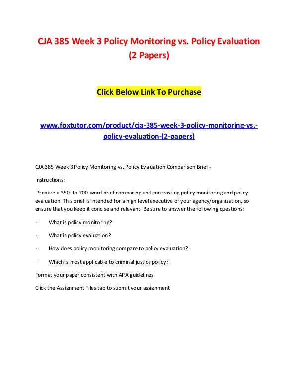 CJA 385 Week 3 Policy Monitoring vs. Policy Evaluation (2 Papers) CJA 385 Week 3 Policy Monitoring vs. Policy Evalua