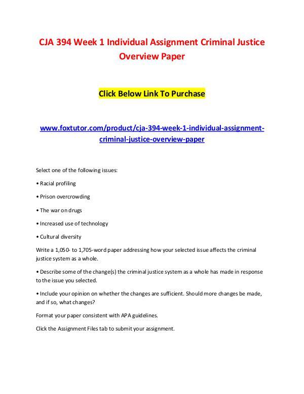 CJA 394 Week 1 Individual Assignment Criminal Justice Overview Paper CJA 394 Week 1 Individual Assignment Criminal Just