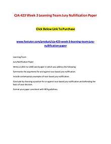 CJA 423 Week 3 Learning Team Jury Nullification Paper