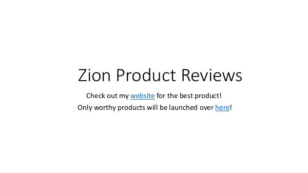 Zion Product Reviews - Best Product Review Company ZionProductReviewsPresentation