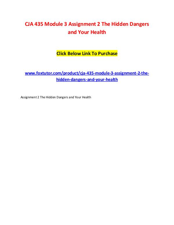 CJA 435 Module 3 Assignment 2 The Hidden Dangers and Your Health CJA 435 Module 3 Assignment 2 The Hidden Dangers a