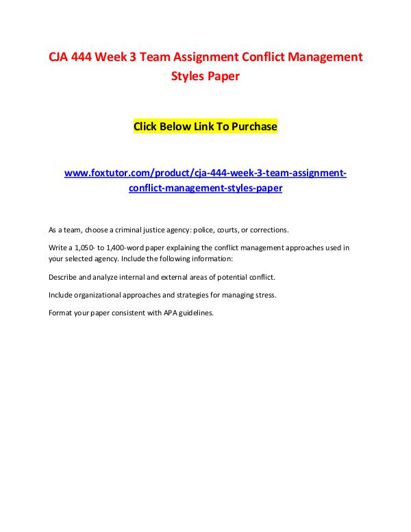 CJA 444 Week 3 Team Assignment Conflict Management Styles Paper CJA 444 Week 3 Team Assignment Conflict Management