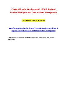 CJA 445 Module 3 Assignment 2 LASA 1 Regional Incident Managers and T
