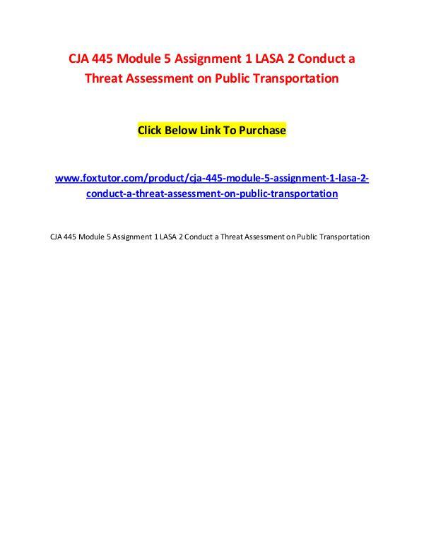 CJA 445 Module 5 Assignment 1 LASA 2 Conduct a Threat Assessment on P CJA 445 Module 5 Assignment 1 LASA 2 Conduct a Thr